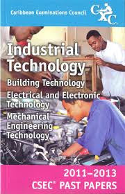 CSEC Past Papers Indiustrial Technology 2011-2013