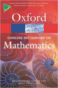 Oxford Mathematics Dictionary-Christopher Chaplan &James Nicholson