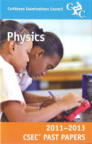 CSEC Past Papers Physics 2011-2013