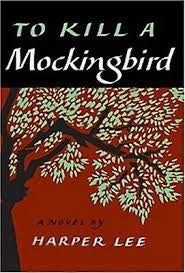 To Kill a Mockingbird -Harper Lee