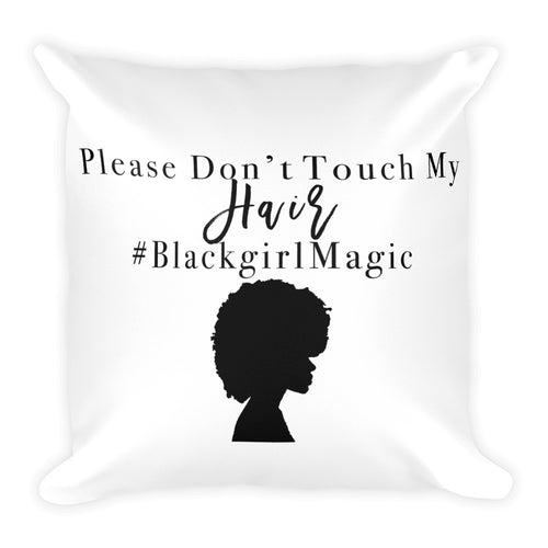 Please Don't Touch My Hair Square Pillow