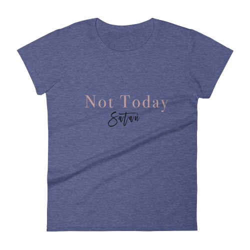 Women's short sleeve Not Today Satan t-shirt