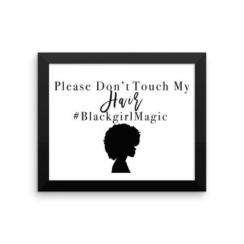 Please Don't Touch My Hair Framed poster