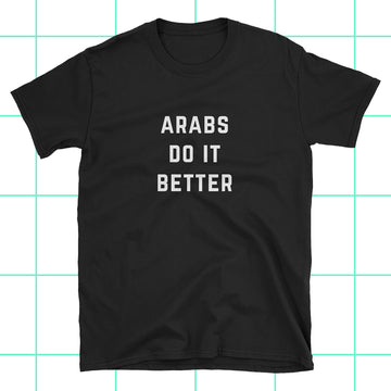 Arabs do it Better Unisex T-Shirt