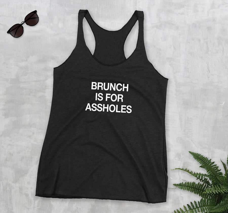 Brunch is for Assholes Women's Racerback Tank Top