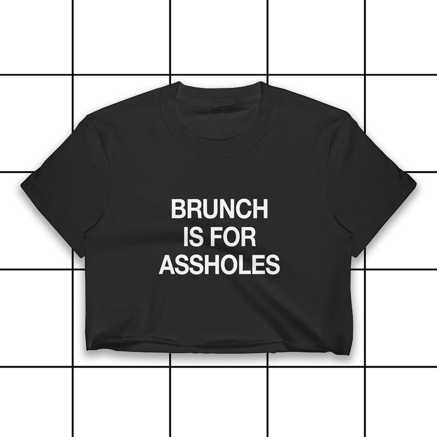 Brunch is for Assholes Women's Crop Top