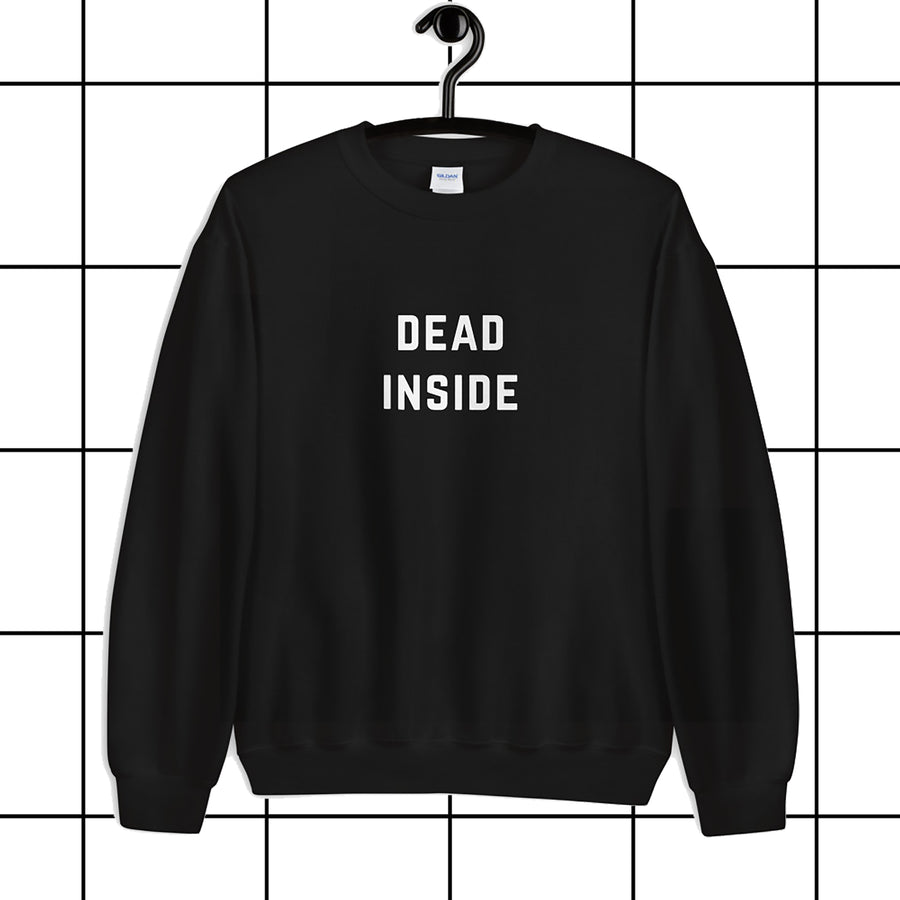 Dead inside Black Unisex Sweatshirt