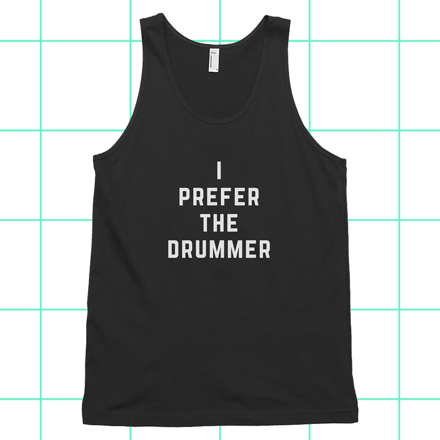 I Prefer the Drummer Black Unisex Tank Top