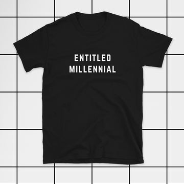Entitled Millennial Unisex T-Shirt