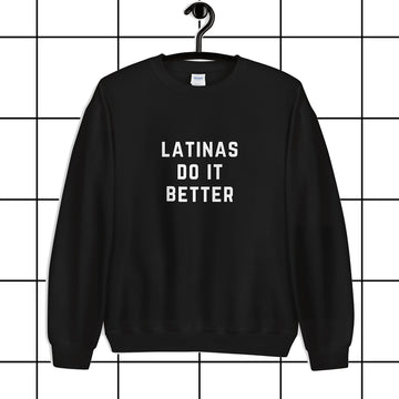 Latinas do it Better Black Unisex Sweatshirt