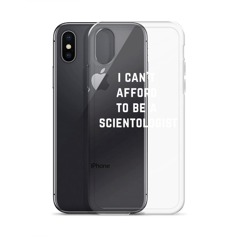 I Can't Afford to be a Scientologist Clear Transparent iPhone Case
