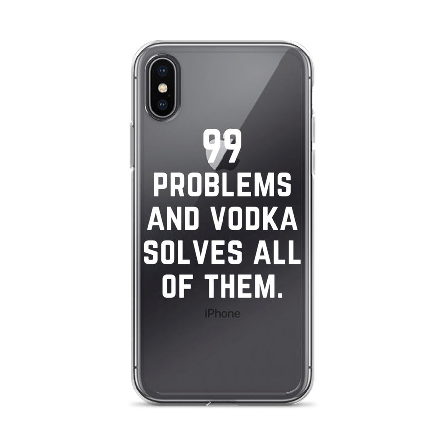 99 Problems and Vodka Solves All of Them iPhone Case