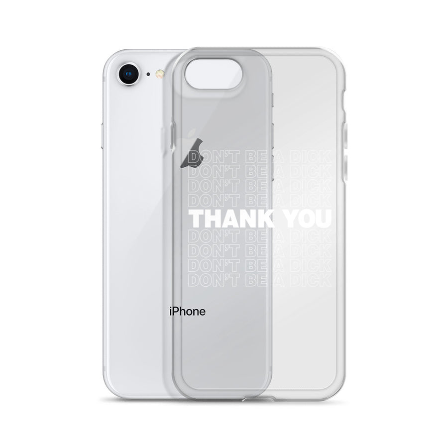 Don't Be A Dick Thank You Back Clear iPhone Case