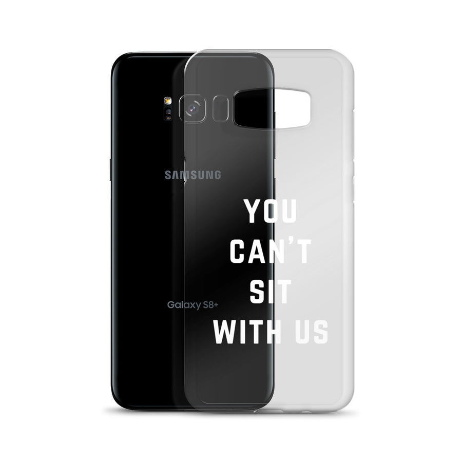 You Can't Sit With Us Clear Samsung Case