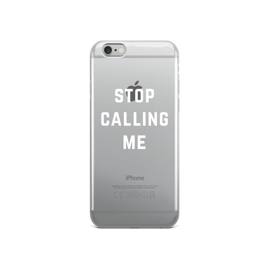Stop Calling Me Clear Transparent iPhone Case