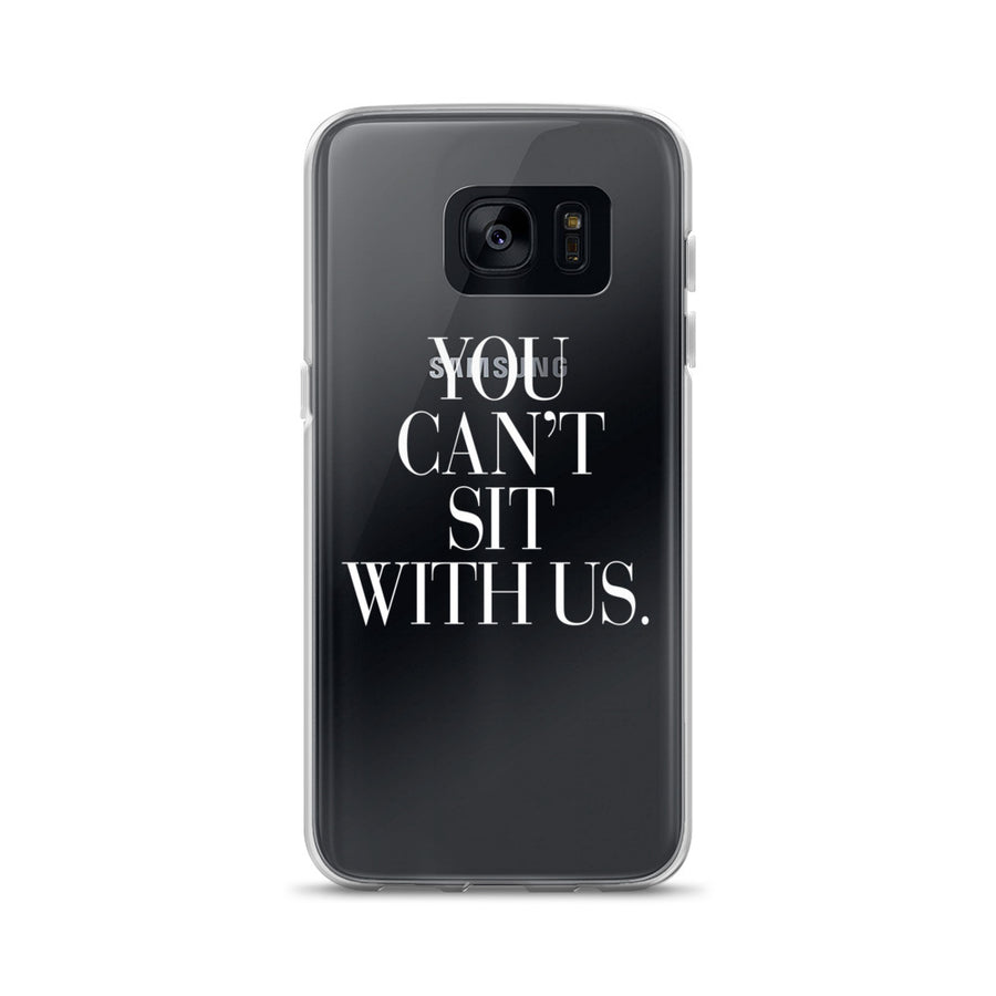 You Can't Sit With Us Couture Typography Samsung Case