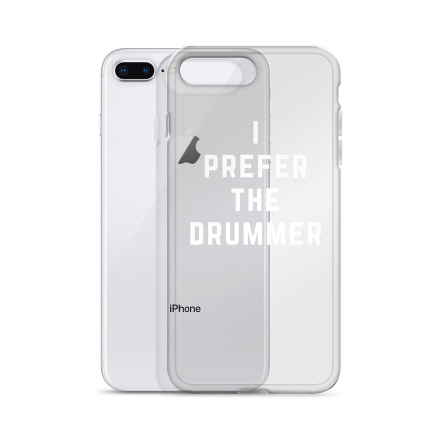 I Prefer The Drummer transparent clear iPhone Case