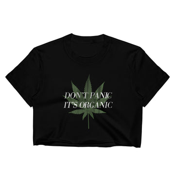Don't Panic It's Organic Cannabis Crop Top