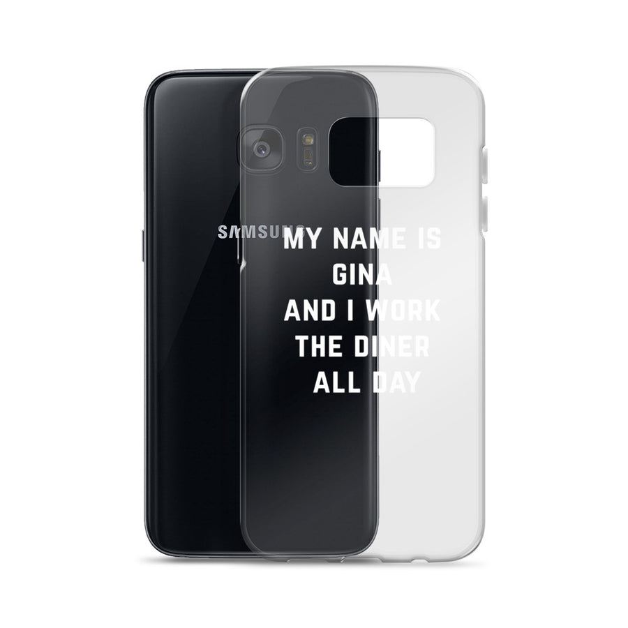My Name is Gina I Work the Diner All Day Samsung Case