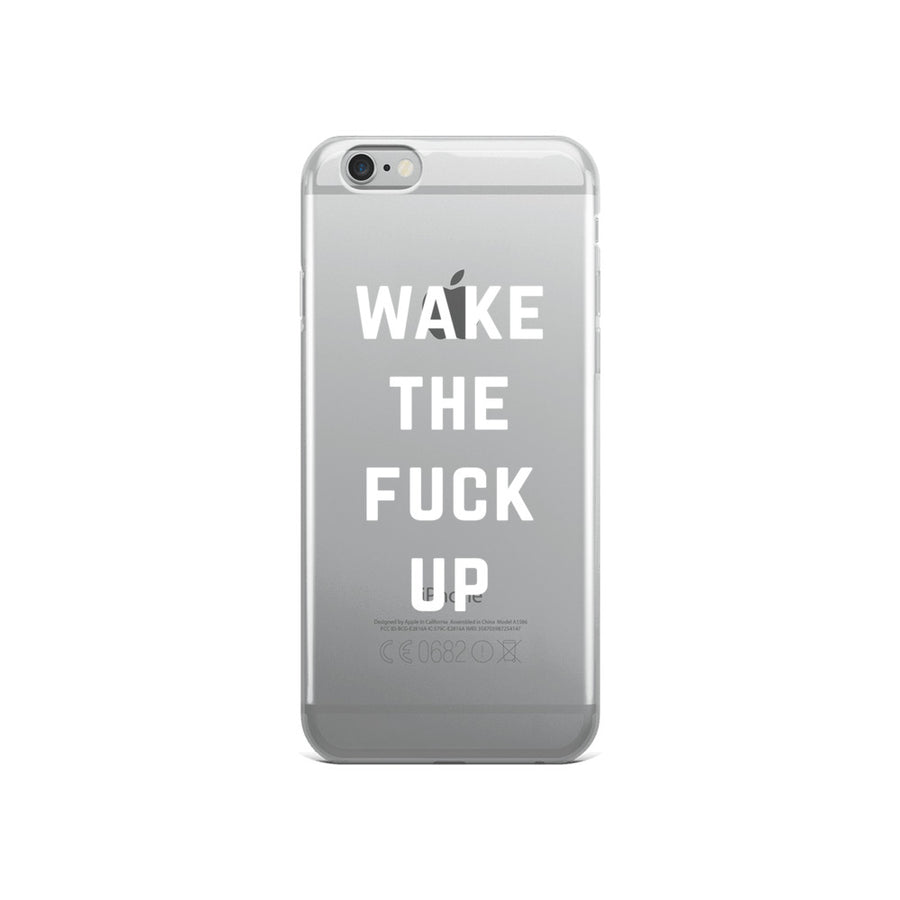 Wake The Fuck Up clear transparent iPhone Case