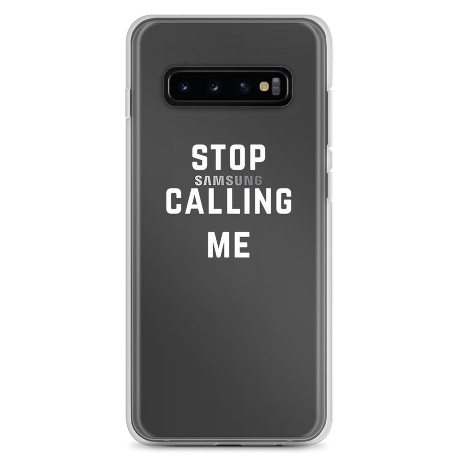 Stop Calling Me clear transparent Samsung Case