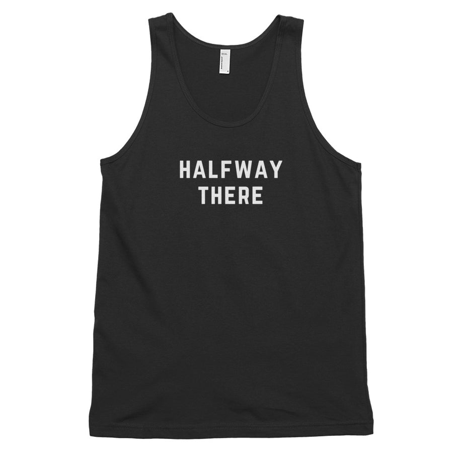 Halfway There Unisex Tank Top