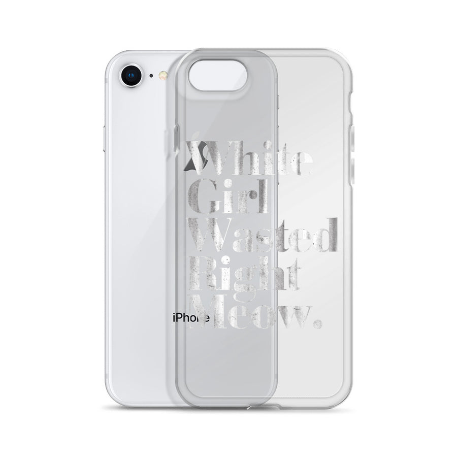 White Girl Wasted Right Meow clear iPhone Case