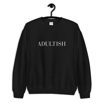 Adultish Black Unisex Sweatshirt