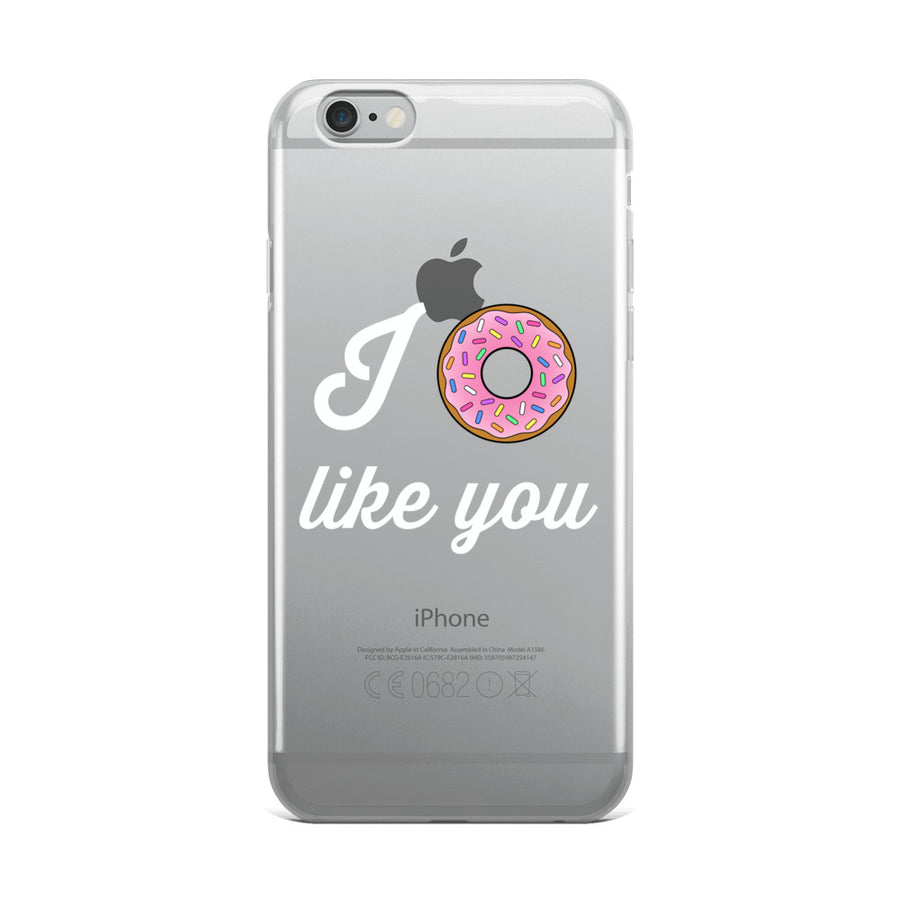 I Donut Like You Transparent Clear iPhone Case