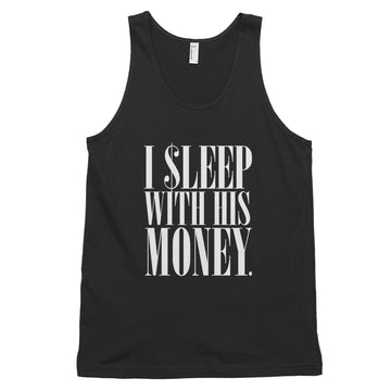 I Sleep With His Money Unisex Tank Top