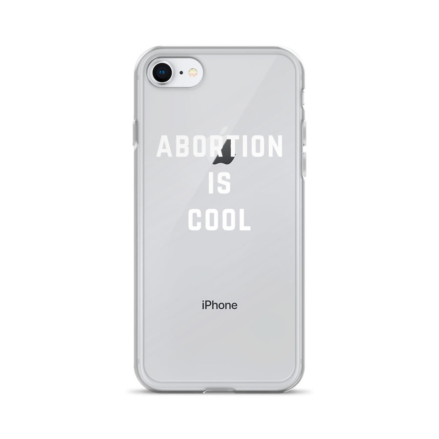 Abortion is Cool Transparent Clear iPhone Case