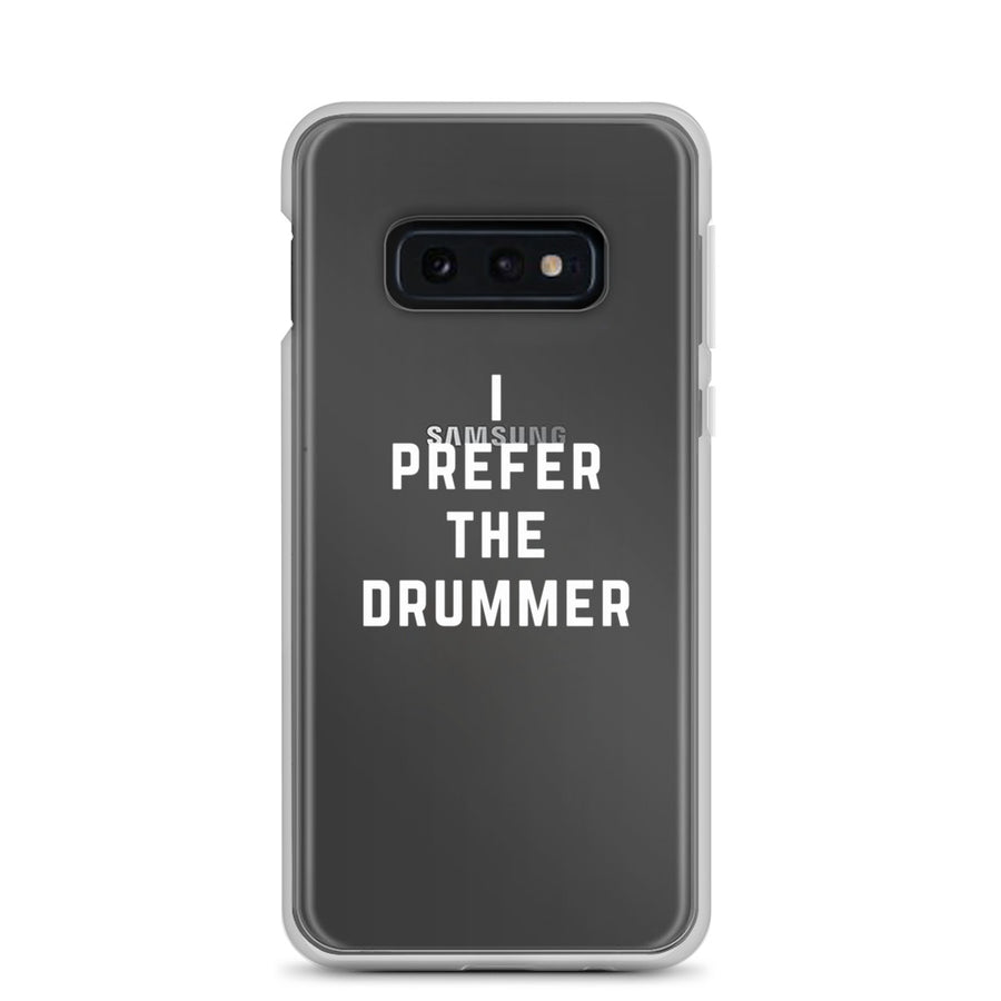 I Prefer The Drummer transparent clear Samsung Case