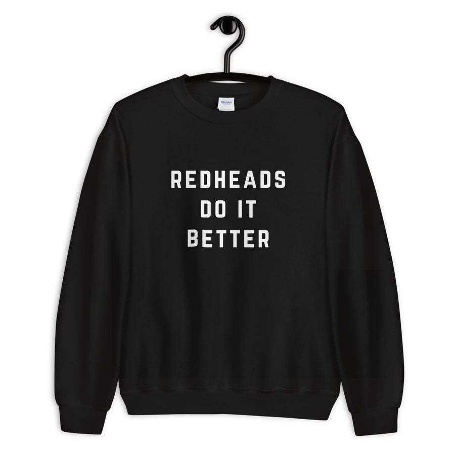 Redheads Do It Better Unisex Sweatshirt