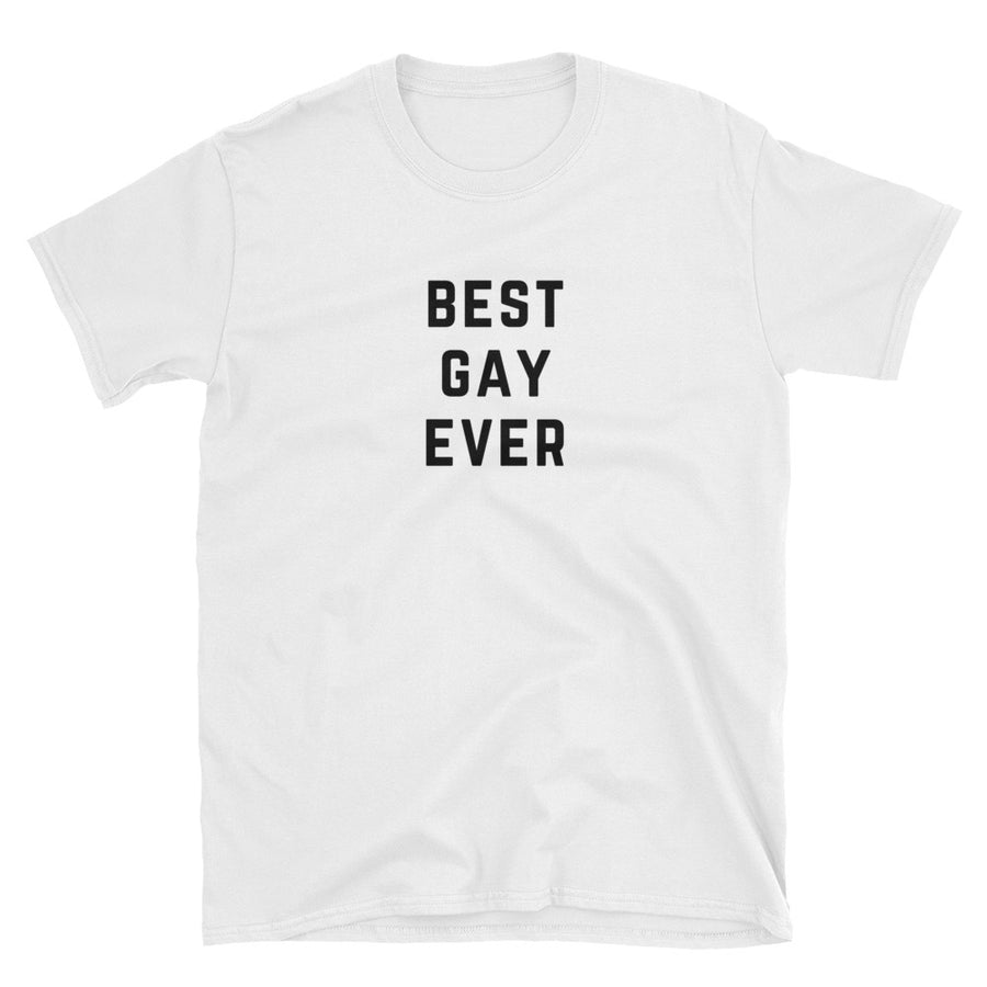 Best Gay Ever White Unisex T-Shirt