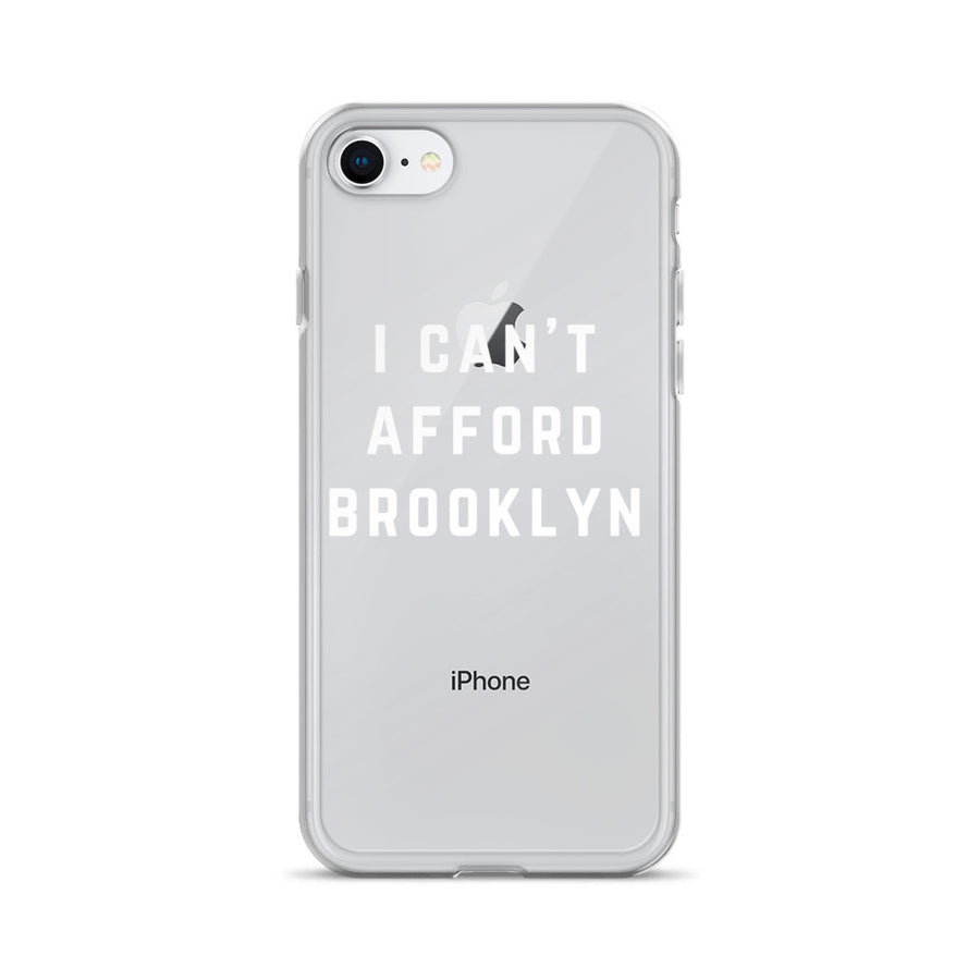 Can't Afford Brooklyn Clear iPhone Case