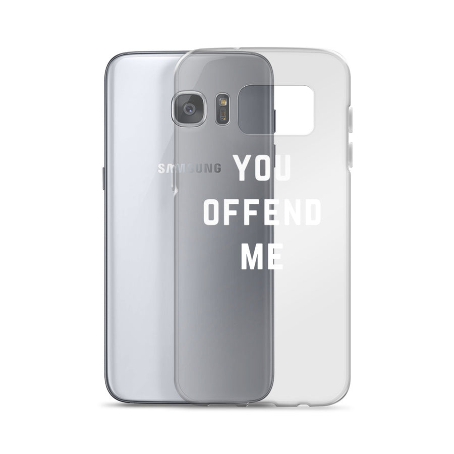 You Offend Me Transparent Clear Samsung Galaxy Case