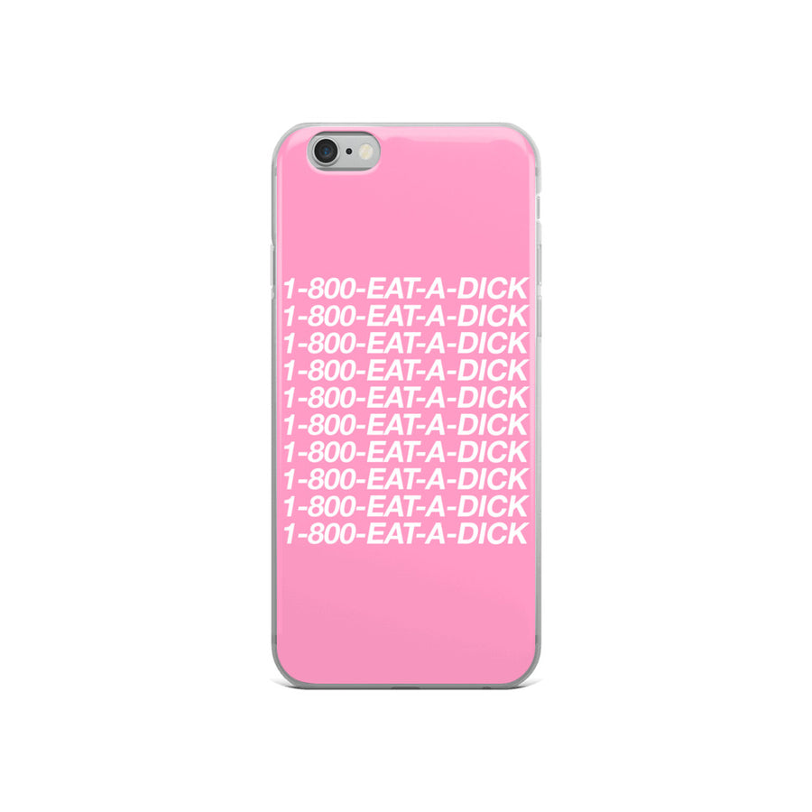 1-800-Eat-A-Dick Pink Hotline iPhone Case