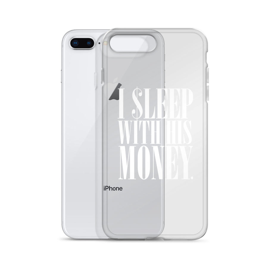 I Sleep With His Money iPhone Case