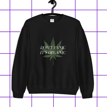 Don't Panic It's Organic Unisex Sweatshirt