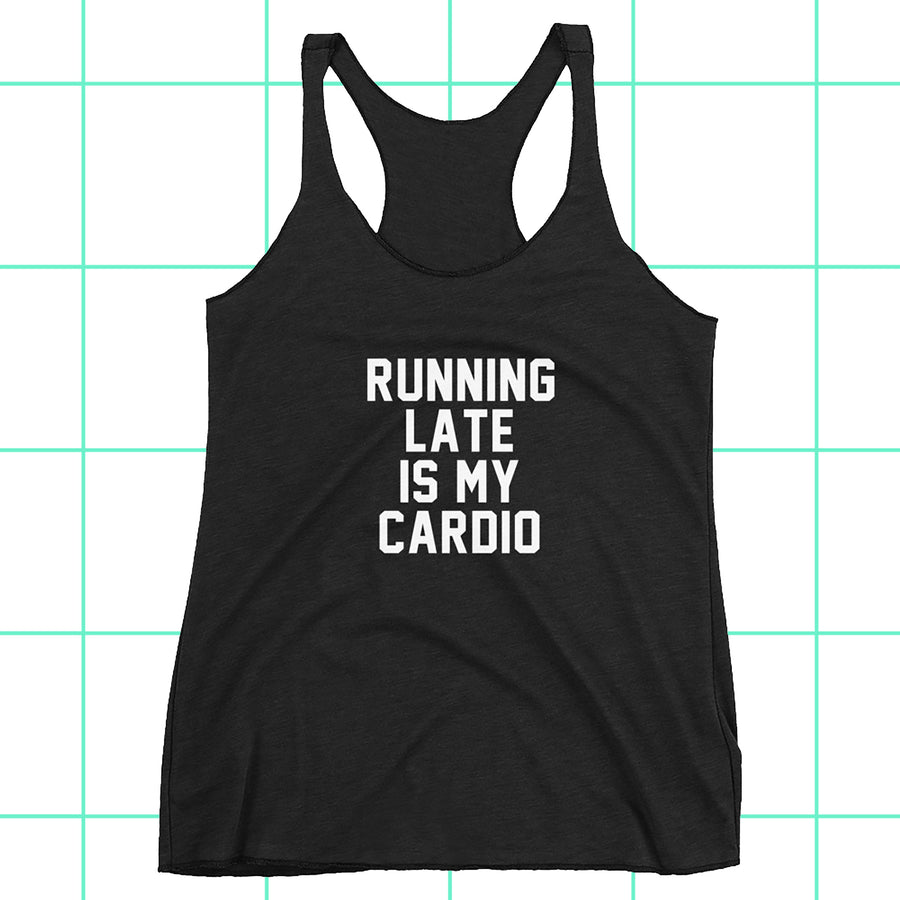 Running Late is my Cardio Women's Racerback Tank