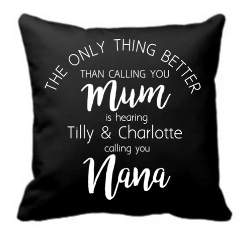 The only thing better than calling you mum cushion COVER ONLY