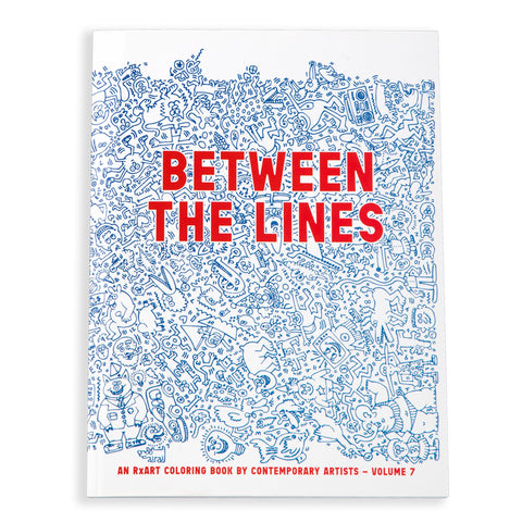 Between the Lines: An RxART Coloring book by Contemporary Artists, Vol. 7