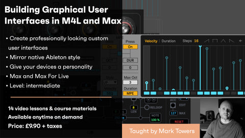 Building Graphical User Interfaces in M4L and Max - On demand