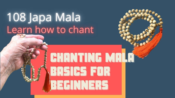 Basics for Beginners - How to Chant with a Mala