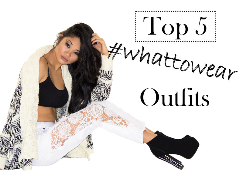 Top 5 #whattowear Outfits