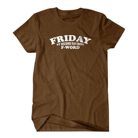 Friday T-shirt, My second favorite f word-Daylyn