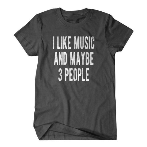 I like music and maybe 3 people-Daylyn