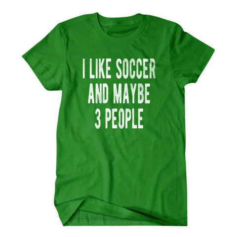 I like soccer and maybe 3 people-Daylyn