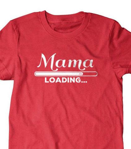 Mama loading T-shirt, New mom gift-Daylyn