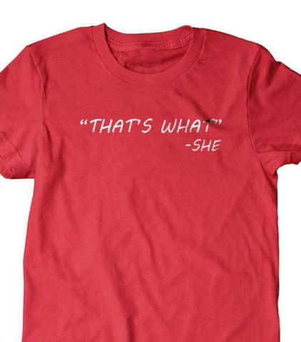 Thats what she said T-shirt-Daylyn